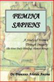 Femina Sapiens : The Study of Women Through Imagery, Ancona, Francesco, 1556053762