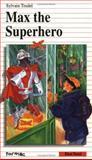 Max the Superhero, Sylvain Trudel, 0887803768