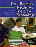 Do I Really Have to Teach Reading? : Content Comprehension, Grades 6-12, Tovani, Cris, 1571103767