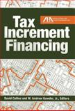 Tax Increment Financing, David L. Callies and W. Andrew Gowder, 1614383766