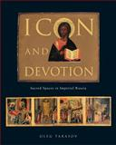 Icon and Devotion : Sacred Spaces in Imperial Russia, Tarasov, Oleg, 1780233760
