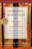 A Hidden Wholeness 1st Edition