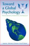 Toward a Global Psychology : Theory, Research, Intervention, and Pedagogy, Stevens, Michael J. and Gielen, Uwe P., 0805853766