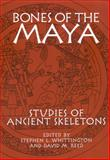Bones of the Maya : Studies of Ancient Skeletons, , 0817353763