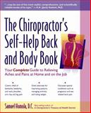The Chiropractor's Self-Help Back and Body Book, Samuel Homola, 0897933761