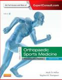 Orthopaedic Sports Medicine, Miller, Mark D. and Thompson, Stephen R., 1455743763