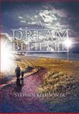 A Dream Believer, Stephen Kellison Jr., 1479743763