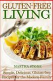 Gluten-Free Living, Martha Stone, 149428376X