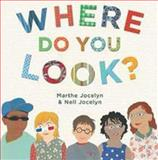 Where Do You Look?, Marthe Jocelyn and Nell Jocelyn, 177049376X