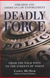 Deadly Force, Chris McNab, 1846033764