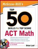 Top 50 Skills for a Top Score : ACT Math, Leaf, Brian, 0071613765