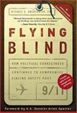 Flying Blind, Michael A. Smerconish, 0762423765