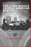 The Cuban Missile Crisis in American Memory, Sheldon Stern, 0804783764