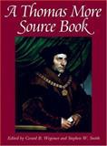 A Thomas More Source Book, More, Thomas and Wegemer, Gerard, 0813213762
