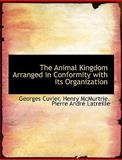 The Animal Kingdom Arranged in Conformity with Its Organization, Georges Cuvier and Henry McMurtrie, 1116153769