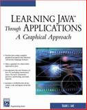 Learning Java Through Applications, Duane J. Jarc, 1584503769