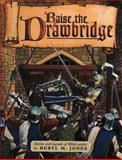 Raise the Drawbridge, Beryl M. Jones, 1871083761