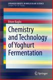 Chemistry and Technology of Yoghurt Fermentation, Baglio, Ettore, 3319073761