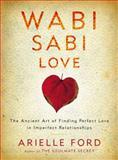 Wabi Sabi Love, Arielle Ford, 0062003763