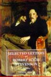 Selected Letters of Robert Louis Stevenson, Stevenson, Robert Louis, 0300073763