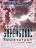Commercial Supersonic Technology : The Way Ahead, National Research Council Staff and Committee on Breakthrough Technology for Commercial Supersonic Aircraft, 0309083761