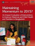 Maintaining Momentum to 2015? : An Impact Evaluation of Interventions to Improve Maternal and Child Health and Nutrition in Bangladesh, White, Howard, 082136376X