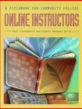A Fieldbook for Community College Online Instructors, Farnsworth, Kent Allen and Bevis, Teresa Brawner, 087117376X