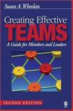 Creating Effective Teams : A Guide for Members and Leaders, Wheelan, Susan A., 1412913764