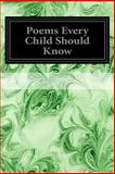 Poems Every Child Should Know, Various, 1497303761