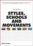 Styles, Schools and Movements : The Essential Encyclopaedic Guide to Modern Art, Dempsey, Amy, 0500283761