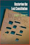 Restoring the Lost Constitution - The Presumption of Liberty, Barnett, Randy E., 0691123764
