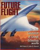 Future Flight : The Next Generation of Aircraft Technology, Siuru, William D. and Busick, John D., 0830643761