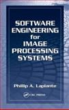 Software Engineering for Image Processing Systems, Laplante, Phillip, 0849313767