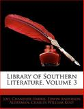 Library of Southern Literature, Joel Chandler Harris and Edwin Anderson Alderman, 1142703762