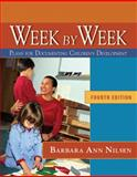 Week by Week : Plans for Documenting Children's Development, Reprint, Nilsen, Barbara Ann, 1439043760
