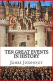 Ten Great Events in History, James Johonnot, 1500563765