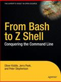 From Bash to Z Shell : Conquering the Command Line, Kiddle, Oliver and Peek, Jerry, 1590593766