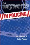 Keywords in Policing, Pepper, Helen and Pepper, Ian L., 033522377X