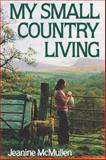 My Small Country Living, Jeanine McMullen, 0393333779