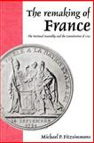 The Remaking of France : The National Assembly and the Constitution of 1791, Fitzsimmons, Michael P., 0521893771
