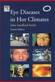 Eye Diseases in Hot Climates, Sandford-Smith, John, 0750653779