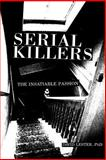 Serial Killers : The Insatiable Passion, Lester, David, 0914783777