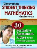Uncovering Student Thinking in Mathematics, Grades 6-12 : 30 Formative Assessment Probes for the Secondary Classroom, , 141296377X