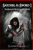 Satchel and Sword I: the Search for the Saluka Stone, Claudette Marco, 1492853771