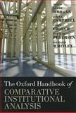 The Oxford Handbook of Comparative Institutional Analysis, Glenn Morgan, John Campbell, Colin Crouch, Ove Kaj Pedersen, Richard Whitley, 0199693773