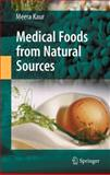 Medical Foods from Natural Sources, Kaur, Meera, 0387793771
