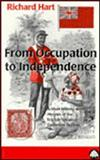 From Occupation to Independence : A Short History of the Peoples of the English-Speaking Caribbean Region, Hart, Richard, 0745313779