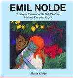 Emil Nolde : Catalogue Raisonné of the Oil Paintings: Volume Two 1915-1951, Urban, Martin, 0856673773