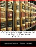 Catalogue of the Library of the South Carolina College, , 1142993779