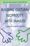 Building Cultural Reciprocity with Families : Case Studies in Special Education, Harry, Beth and Kalyanpur, Maya, 1557663777